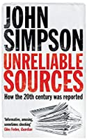 Unreliable Sources: How the 20th Century Was Reported