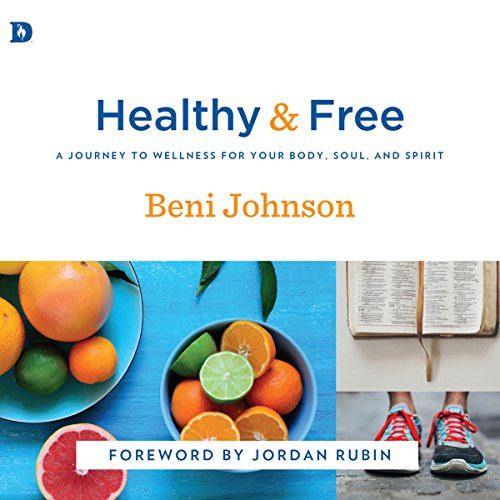 Healthy and Free: A Journey to Wellness for Your Body, Soul, and Spirit audiobook cover art