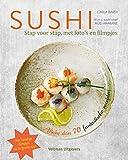 Sushi: stap voor stap, met foto's en filmpjes : meer dan 70 fantastische recepten