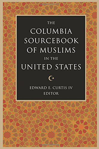 Compare Textbook Prices for The Columbia Sourcebook of Muslims in the United States  ISBN 9780231139571 by Edward E. Curtis IV