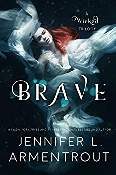 Brave (A Wicked Trilogy Book 3) by [Jennifer L. Armentrout]