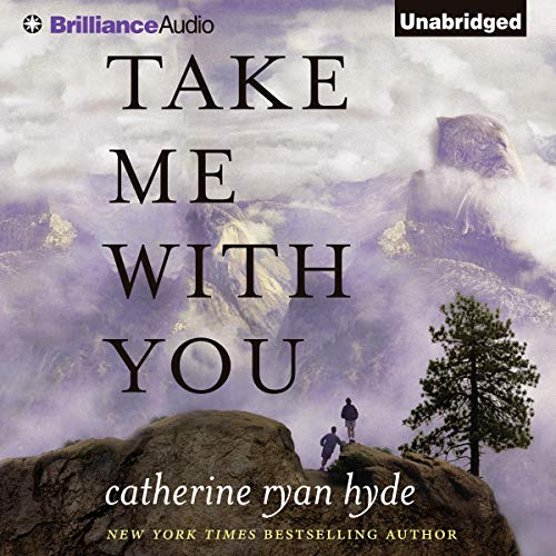 Take Me With You Audiobook By Catherine Ryan Hyde cover art