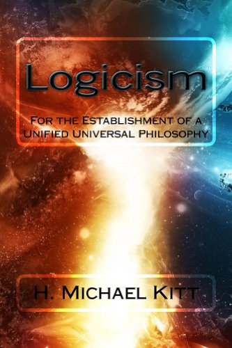 Logicism: For the Establishment of a Unified Universal Philosophy