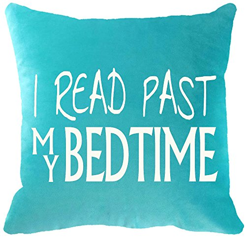 Two Sided Printing Best Present Book Lover Reading Books Club Letters I Read Past My Bedtime In Light Turquoise Cotton Polyester New Home Decorative Throw Cushion Cover Pillow Case Square 18 Inches