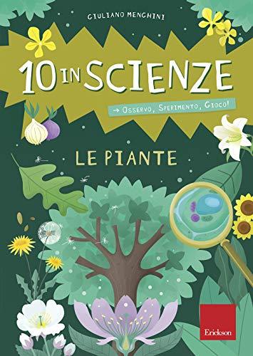 Le piante. 10 in scienze. Osservo, sperimento, gioco! Con Altro materiale cartografico