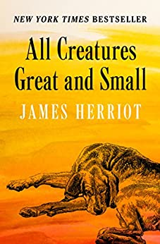 All Creatures Great and Small by [James Herriot]