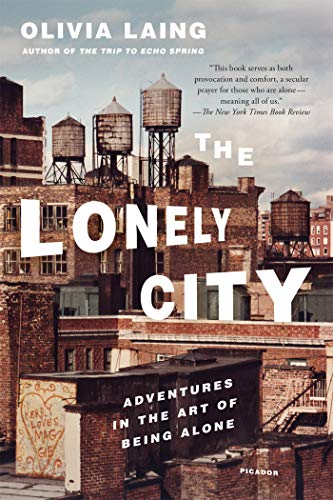 <em>The Lonely City: Adventures in the Art of Being Alone</em>