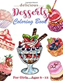Delicious Desserts Coloring Book for Girls Ages 6-12: Large Print Activity Book for Girls. Sweet Treats Cupcake ,Ice Cream and More. Design for Easy and Fun to Coloring