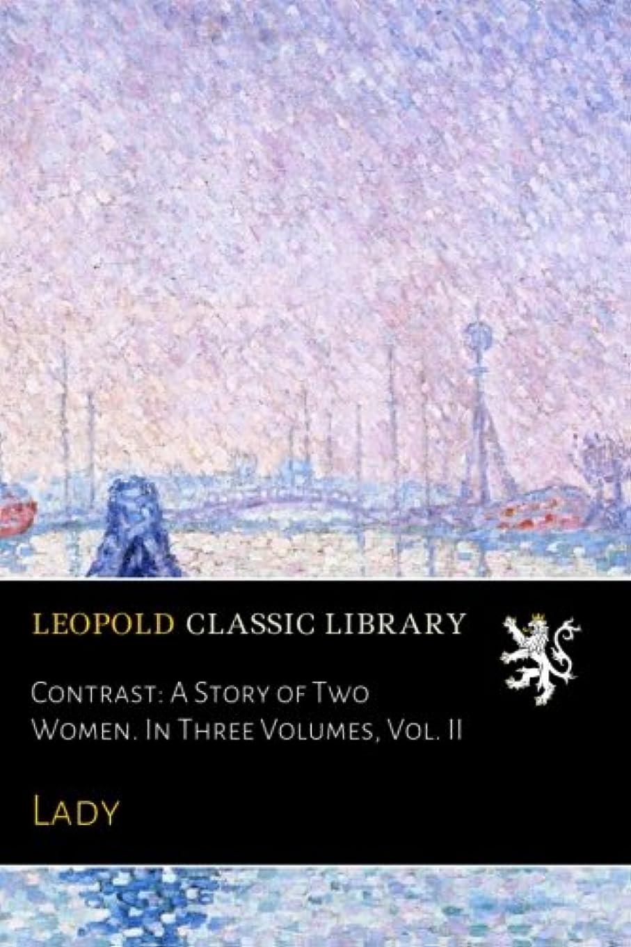 戻す同様のスペースContrast: A Story of Two Women. In Three Volumes, Vol. II
