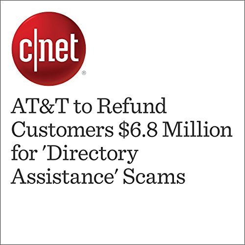 AT&T to Refund Customers $6.8 Million for 'Directory Assistance' Scams cover art