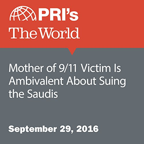 Mother of 9/11 Victim Is Ambivalent About Suing the Saudis audiobook cover art