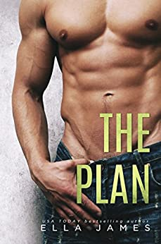 The Plan: A Standalone Off-Limits Romance by [Ella James]