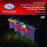 Concepts and Applications in 3D Seismic Imaging: 2007 SEG/EAGE Distinguished Instructor Short Course [DVD]