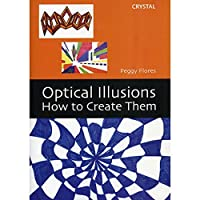 Crystal Productions CP0263 Optical Illusions: How to Create (Flores Grade [並行輸入品]