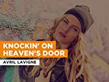 Knockin  On Heaven s Door in the Style of Avril Lavigne