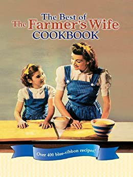 The Best of The Farmer's Wife Cookbook by [Kari Cornell, Melinda Keefe]