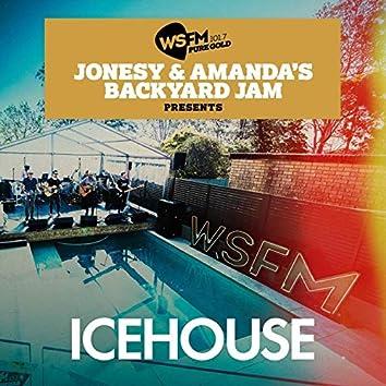 Jonesy & Amanda's Backyard Jam Presents ICEHOUSE EP (Live)