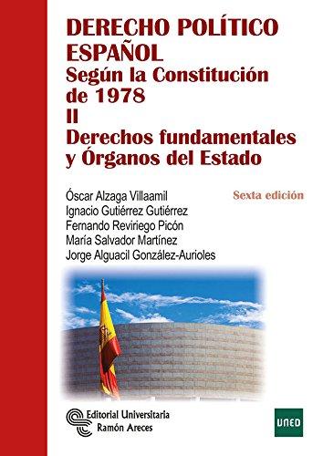 Derecho Político Español. Tomo II: Según la Constitución de 1978. Tomo II: Derechos fundamentales y órganos del Estado (Manuales)