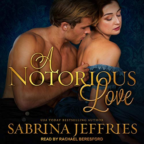 A Notorious Love: Swanlea Spinsters Series, Book 2