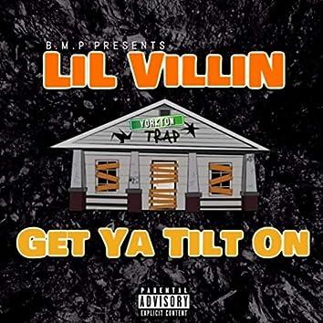 Get Ya Tilt On