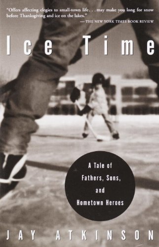 Ice Time: A Tale Of Fathers, Sons, And Hometown Heroes (English Edition)