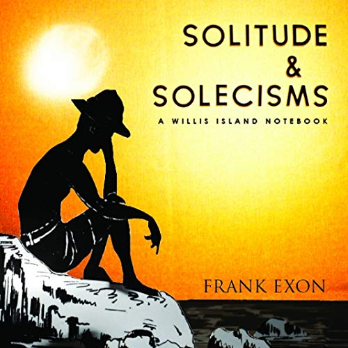 Solitude and Solecisms: A Willis Island Notebook
