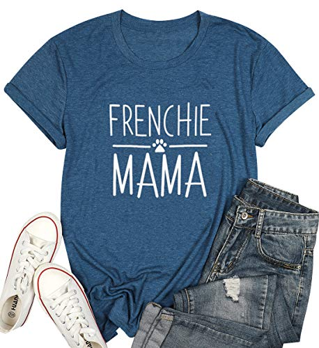 Frenchie Mama Shirt Dog Mom Funny Graphic Tees Womens Letter Print Casual Short Sleeve T-Shirt Tees Tops (L, Blue)