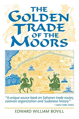 The Golden Trade of the Moors: West African Kingdoms in the Fourteenth Century