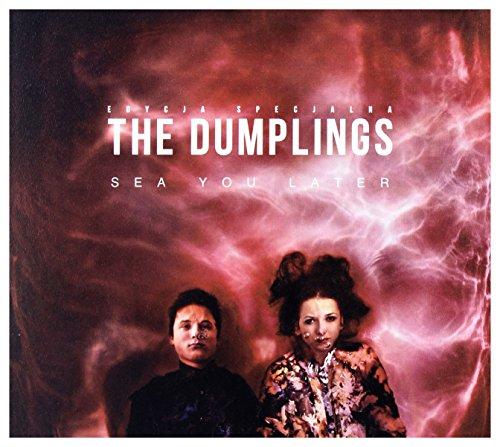The Dumplings: Sea You Later [CD]