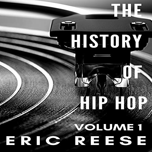 The History of Hip Hop Audiobook By Eric Reese cover art