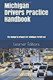 Michigan Drivers Practice Handbook: The Manual to prepare for Michigan Permit Test - More than 300 Questions and Answers