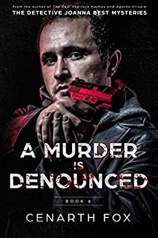 A Murder is Denounced (The Detective Joanna Best Mysteries Book 6) by [Cenarth Fox]