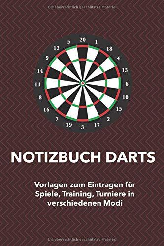 Notizbuch Darts: Punkteheft für's Dartspiel zum selber ausfüllen   130 Seiten  A5   Punktetabellen für Modi: 501, 301 und Cricket bzw. Tactics   bis 6 ... Vorlage für über 100 Spiele (Darts1, Band 7)