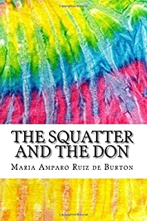 The Squatter and the Don: Includes MLA Style Citations for Scholarly Secondary Sources, Peer-Reviewed Journal Articles and Critical Essays (Squid Ink Classics)