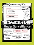 Image of Activists Under Surveillance: The FBI Files (The MIT Press)