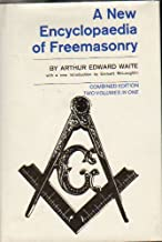 A New Encyclopedia of Freemasonry. Combined Edition Two Volumes In One