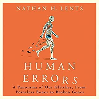 Human Errors                   By:                                                                                                                                 Nathan Lents                               Narrated by:                                                                                                                                 L. J. Ganser                      Length: 7 hrs and 54 mins     77 ratings     Overall 4.6