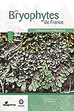 LES BRYOPHYTES DE FRANCE - TOME 1 - ANTHOCEROTES ET HEPATIQUES
