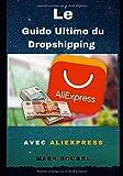 Le Guide Ultime du Dropshipping avec AliExpress