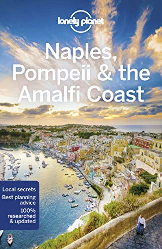 Lonely Planet Naples, Pompeii & the Amalfi Coast (Regional Guide)