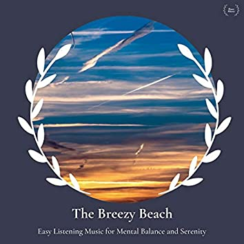The Breezy Beach - Easy Listening Music For Mental Balance And Serenity