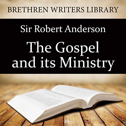 The Gospel and Its Ministry                   De :                                                                                                                                 Sir Robert Anderson                               Lu par :                                                                                                                                 Peter Campbell                      Durée : 3 h et 32 min     Pas de notations     Global 0,0