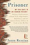 Prisoner: My 544 Days in an Iranian Prison--Solitary Confinement, a Sham Trial, High-Stakes...