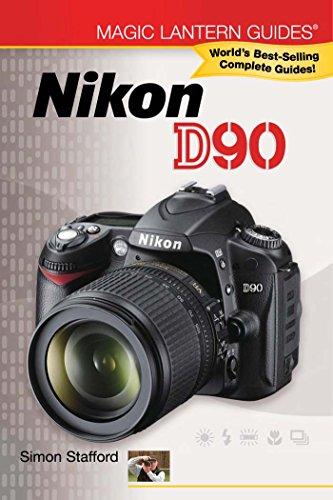 Magic Lantern Guides®: Nikon D90 (English Edition)