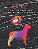 2021 Dog Grooming Appointment Book: 365 Dated Daily Schedule Planner Diary For Professional Dog Groomers | 2021 Dog salon Appointment Book