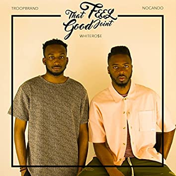 That Feel Good Joint (feat. Troop & Nocando)