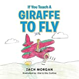 If You Teach a Giraffe to Fly (English Edition)