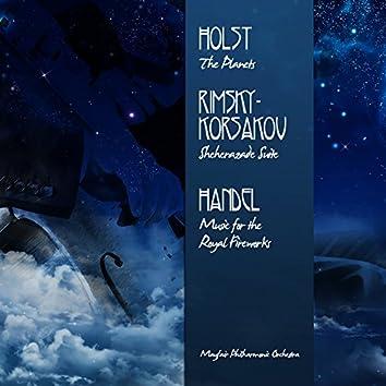 Holst: The Planets - Rimsky-Korsakov: Sheherazade Suite - Handel: Music for the Royal Fireworks