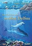 Gill Lewis: Im Zeichen des weißen Delfins