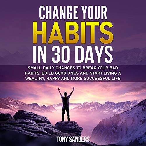 Change Your Habits in 30 Days cover art